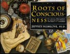 Roots of Consciousness, de Jeffrey Mishlove